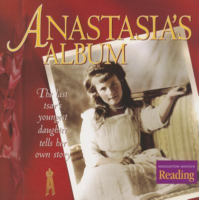 Houghton Mifflin Reading: The Nation's Choice: Theme Paperbacks on Level Theme 2 Grade 6 Anastasia's Album - Houghton Mifflin Company (Prepared for publication by)