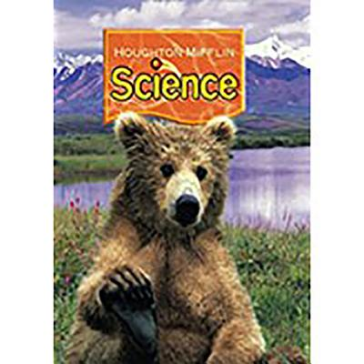Houghton Mifflin Science: Student Edition Unit Book Level 2 Unit B 2007 - Houghton Mifflin Company (Prepared for publication by)