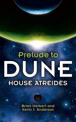 House Atreides - Herbert, Brian, and Anderson, Kevin J.