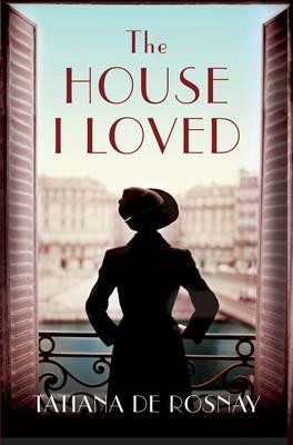House I Loved - De Rosnay, Tatiana