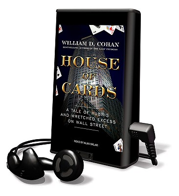 House of Cards: A Tale of Hubris and Wretched Excess on Wall Street - Cohan, William D, and Sklar, Alan (Read by)