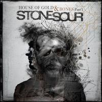 House of Gold & Bones Part One [Clean] - Stone Sour