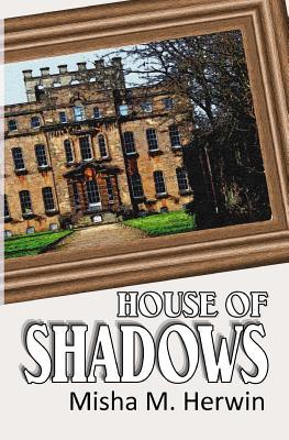 House of Shadows - Herwin, Misha