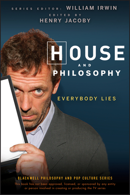 House Philosophy - Irwin, William (Editor), and Jacoby, Henry