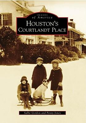 Houston's Courtlandt Place - Gordon, Sallie, and Jones, Penny