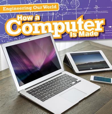How a Computer Is Made - Aloian, Sam