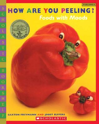 How Are You Peeling?: Food with Moods - Freymann, Saxton, and Elffers, Joost