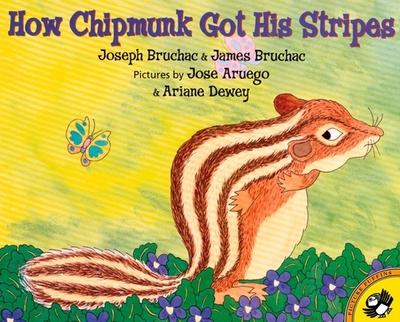 How Chipmunk Got His Stripes - Bruchac, Joseph, and Bruchac, James