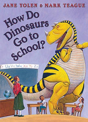 How Do Dinosaurs Go to School? - Yolen, Jane, and Hancock, Sheila (Read by)