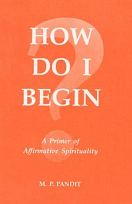How Do I Begin? - Pandit, M P, Sri