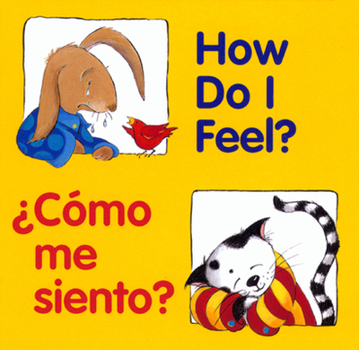 How Do I Feel? / Como Me Siento? - American Heritage Dictionary (Editor), and The American Heritage Dictionaries, Editors Of (Editor), and Cote, Pamela (Illustrator)