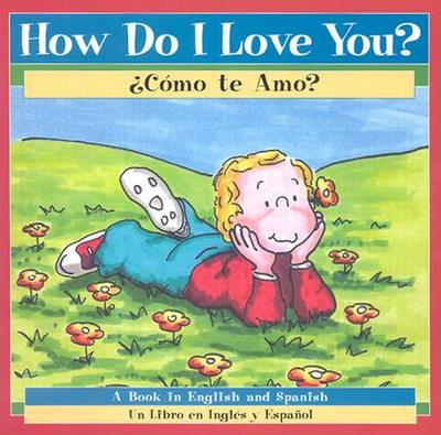 How Do I Love You? =: Como Te Amo? - Urbano, Aide (Translated by)
