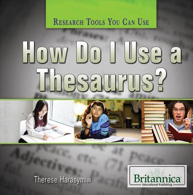 How Do I Use a Thesaurus? - Meyer, Susan