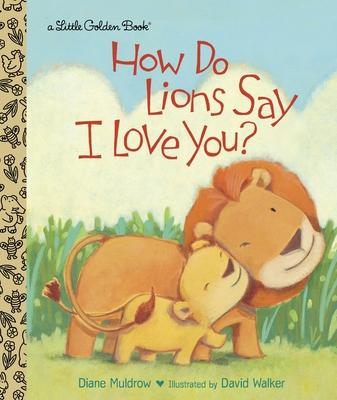 How Do Lions Say I Love You? - Muldrow, Diane