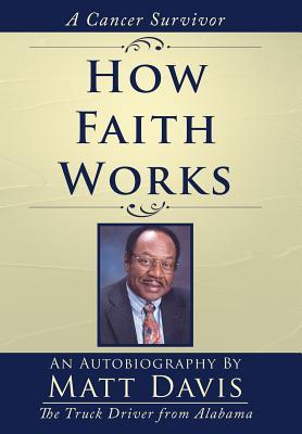 How Faith Works: Cancer Survivior - Davis, Matt