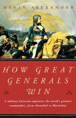 How Great Generals Win - Alexander, Bevin