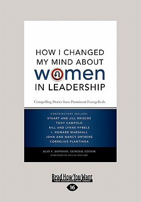 How I Changed My Mind about Women in Leadership: Compelling Stories from Prominent Evangeliclas (Large Print 16pt) - F Johnson, Alan