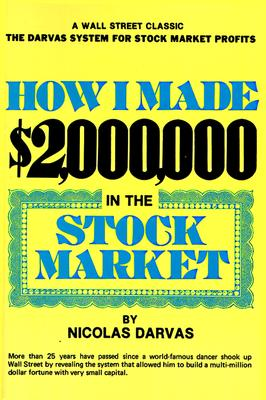 How I Made Two Million in the - Darvas, Nicolas