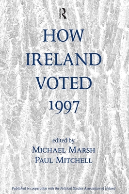 How Ireland Voted 1997 - Marsh, Michael, and Mitchell, Paul