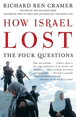 How Israel Lost: The Four Questions - Cramer, Richard Ben