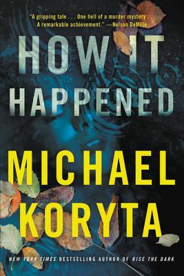 How It Happened - Koryta, Michael