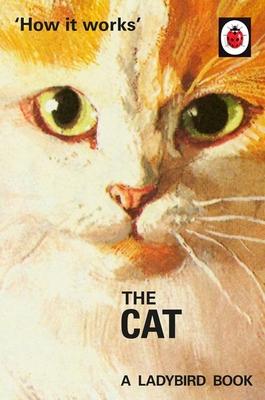 How it Works: The Cat - Hazeley, Jason, and Morris, Joel