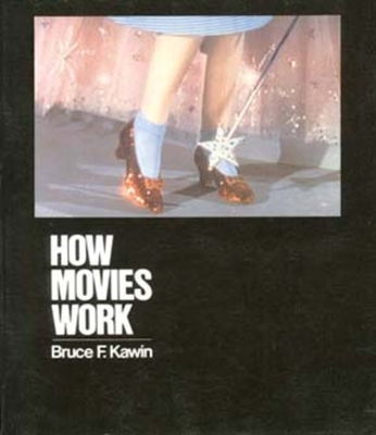 How Movies Work - Kawin, Bruce