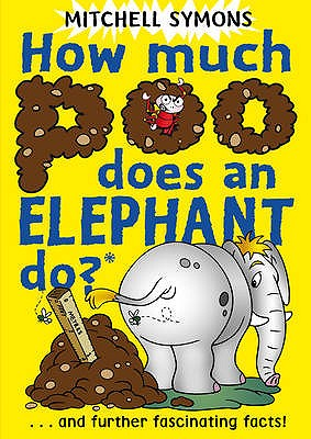 How Much Poo Does an Elephant Do? - Symons, Mitchell