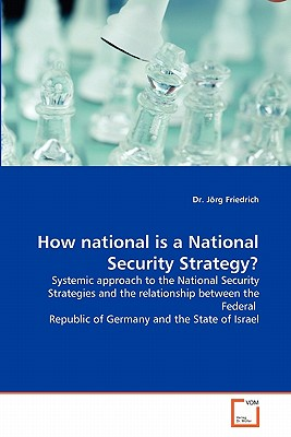How National Is a National Security Strategy? - Friedrich, Dr Jorg