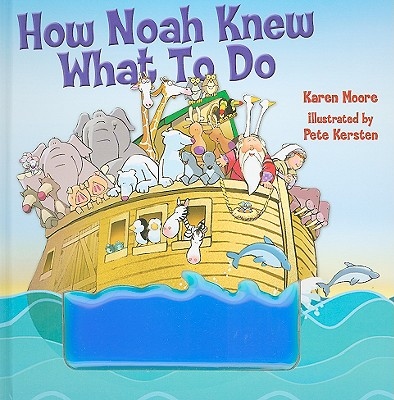 How Noah Knew What to Do - Moore, Karen