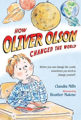 How Oliver Olson Changed the World - Mills, Claudia