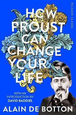How Proust Can Change Your Life - de Botton, Alain