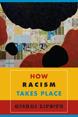 How Racism Takes Place - Lipsitz, George
