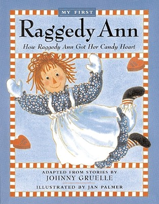 How Raggedy Ann Got Her Candy Heart - Gruelle, Johnny (Adapted by)