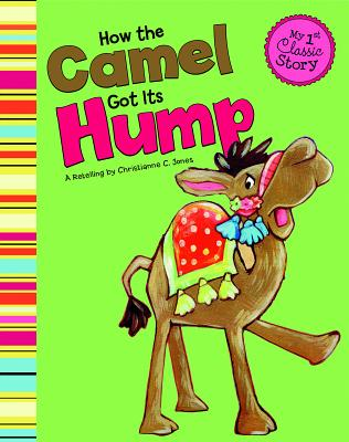 How the Camel Got Its Hump - Jones, Christianne C