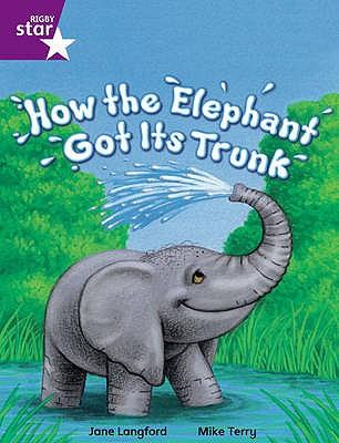 How the Elephant Got Its Trunk: Purple Level Fiction - Langford, Jane