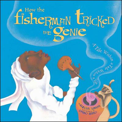 How the Fisherman Tricked the Genie: A Tale Within a Tale Within a Tale - Sunami, Kitoba