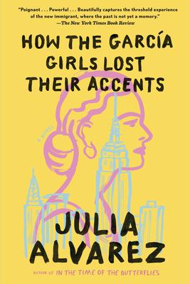 How the Garcia Girls Lost Their Accents - Alvarez, Julia