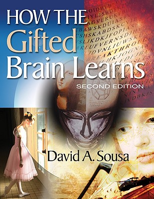 How the Gifted Brain Learns - Sousa, David A, Dr. (Editor)