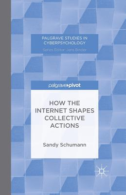 How the Internet Shapes Collective Actions - Schumann, S