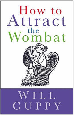 How to Attract the Wombat - Cuppy, Will