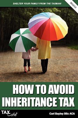 How to Avoid Inheritance Tax - Bayley, Carl