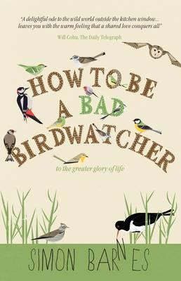 How to be a Bad Birdwatcher - Barnes, Simon