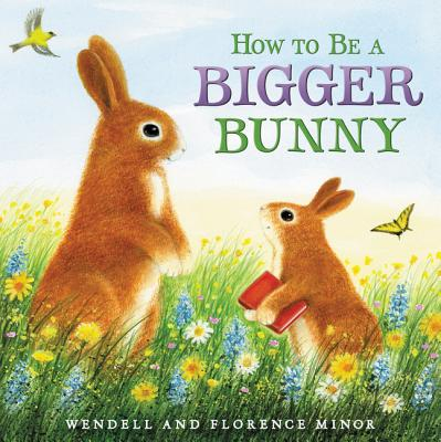 How to Be a Bigger Bunny - Minor, Florence