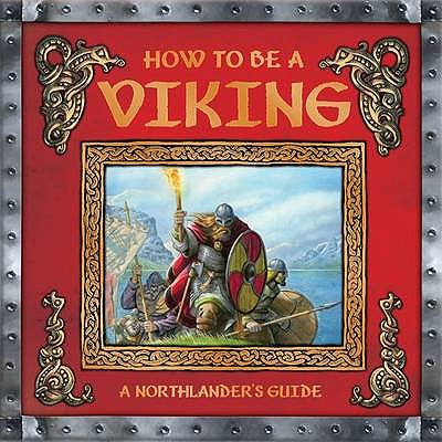 How to be a Viking - Berk, Ari, and Ceran, Milivoj (Artist), and Chapman, Neil (Artist)