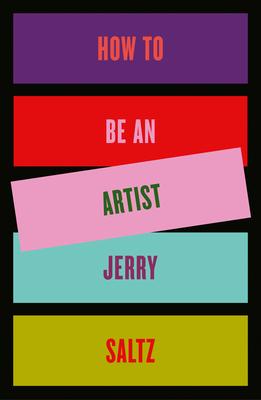 How to Be an Artist - Saltz, Jerry