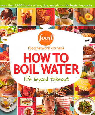 How to Boil Water: Life Beyond Takeout - Food Network Kitchens (Creator)