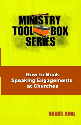 How to Book Speaking Engagements at Churches - King, Daniel