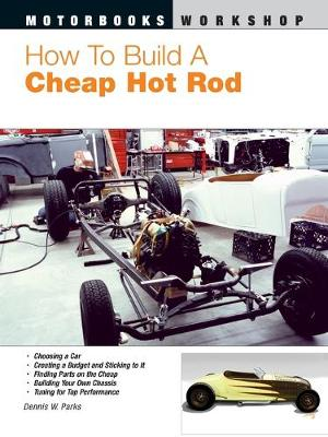 How to Build a Cheap Hot Rod - Parks, Dennis