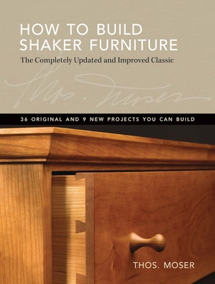 How to Build Shaker Furniture - Moser, Thomas